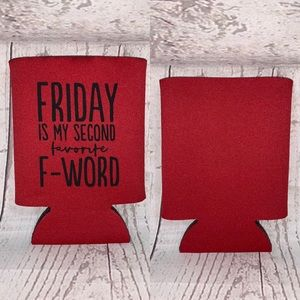 """Other - 5 for $25 """"Friday is my favorite F-word"""" koozie"""